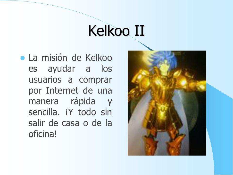 Kelkoo I Kelkoo es un buscador de comercio electrónico y una plataforma de marketing donde el usuario puede encontrar el producto que busca, comparar