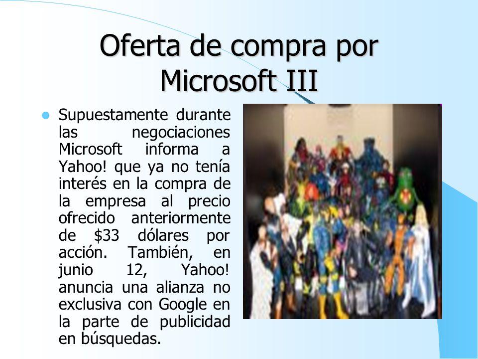 Oferta de compra por Microsoft II El 12 de junio del 2008, Yahoo! anunció que terminó todas las negociaciones con Microsoft sobre la compra del total