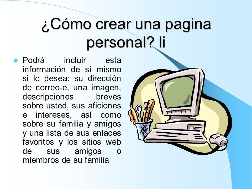 ¿Cómo crear una pagina personal? I La información que incluya en la página personal depende exclusivamente de usted. Podrá incluso elegir uno de los c