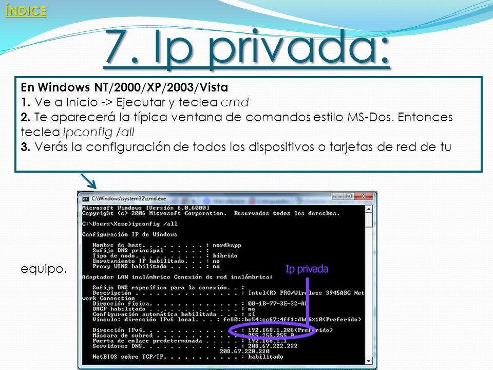 6. Ventajas y desventajas de las Ips fijas. Ventajas : Permite tener servicios dirigidos directamente a la IP. Desventajas: Son más vulnerables al ata