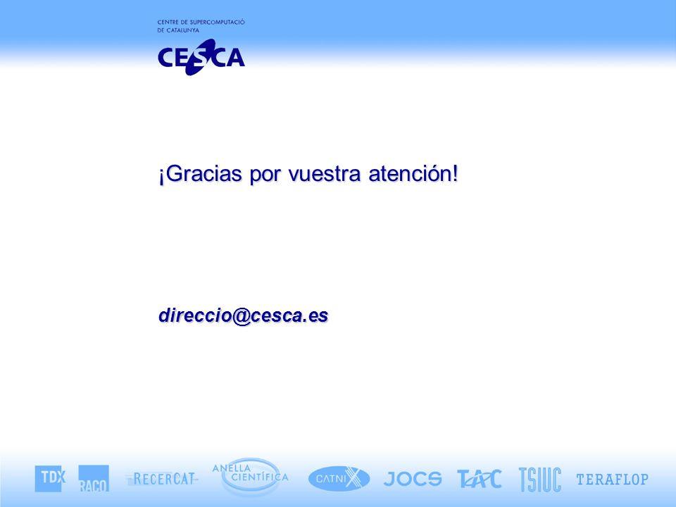 ¡Gracias por vuestra atención! direccio@cesca.es