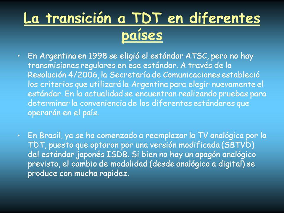 La transición a TDT en diferentes países En Argentina en 1998 se eligió el estándar ATSC, pero no hay transmisiones regulares en ese estándar. A travé