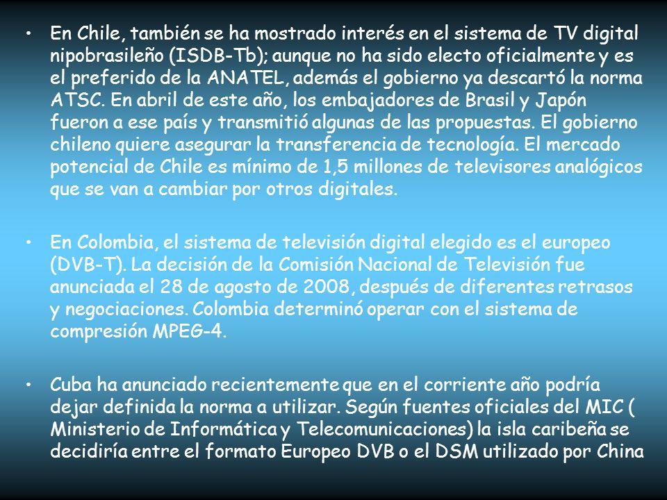 En Chile, también se ha mostrado interés en el sistema de TV digital nipobrasileño (ISDB-Tb); aunque no ha sido electo oficialmente y es el preferido