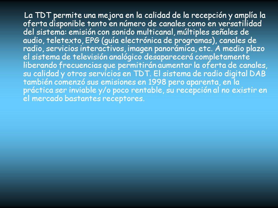 La TDT permite una mejora en la calidad de la recepción y amplía la oferta disponible tanto en número de canales como en versatilidad del sistema: emi