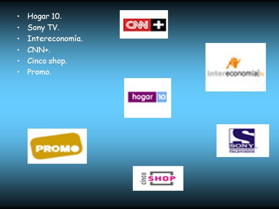 Hogar 10. Sony TV. Intereconomía. CNN+. Cinco shop. Promo.
