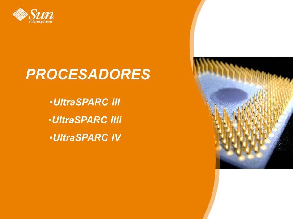 PROCESADORES UltraSPARC III UltraSPARC IIIi UltraSPARC IV