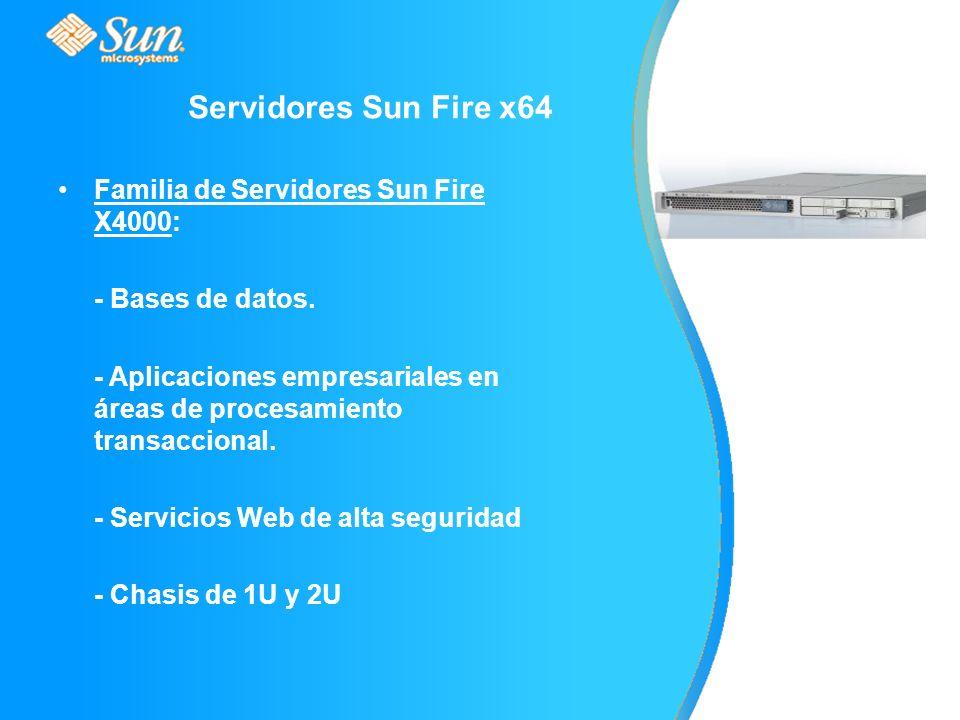 Familia de Servidores Sun Fire X4000: - Bases de datos.