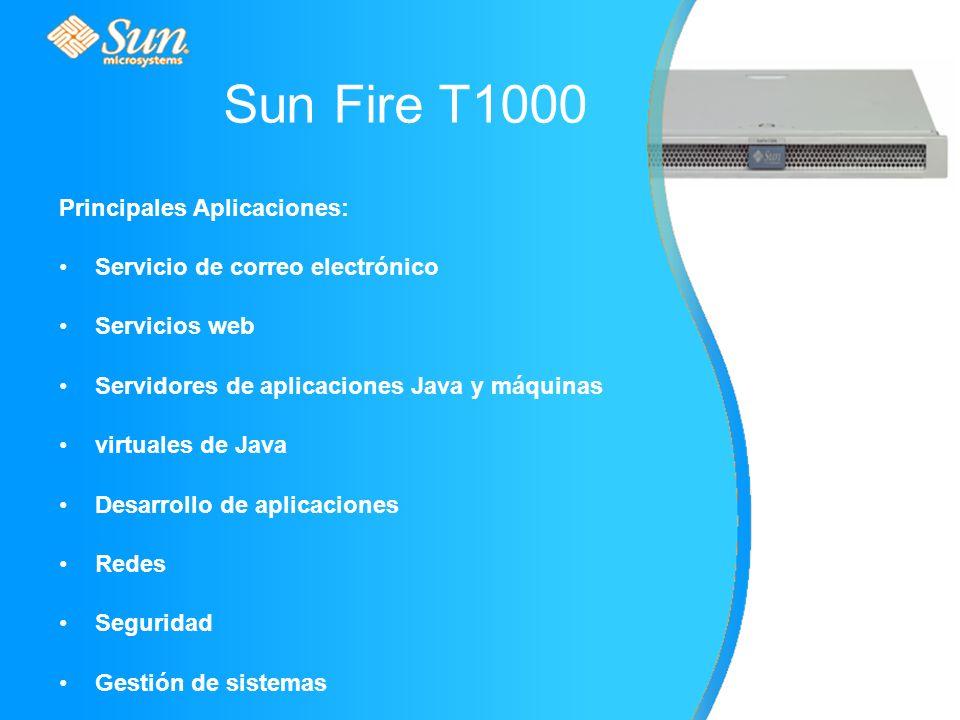 Principales Aplicaciones: Servicio de correo electrónico Servicios web Servidores de aplicaciones Java y máquinas virtuales de Java Desarrollo de aplicaciones Redes Seguridad Gestión de sistemas Sun Fire T1000