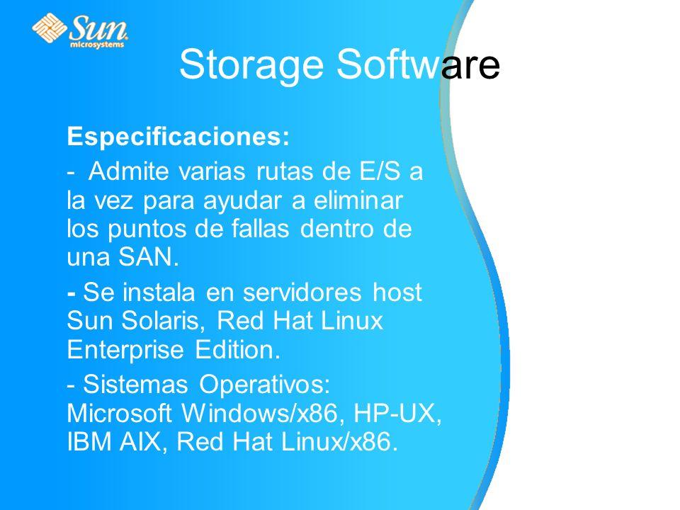 Storage Software Especificaciones: - Admite varias rutas de E/S a la vez para ayudar a eliminar los puntos de fallas dentro de una SAN.