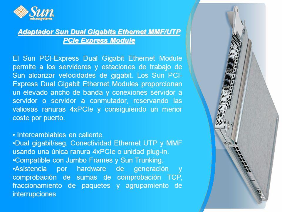 Adaptador Sun Dual Gigabits Ethernet MMF/UTP PCIe Express Module El Sun PCI-Express Dual Gigabit Ethernet Module permite a los servidores y estaciones de trabajo de Sun alcanzar velocidades de gigabit.