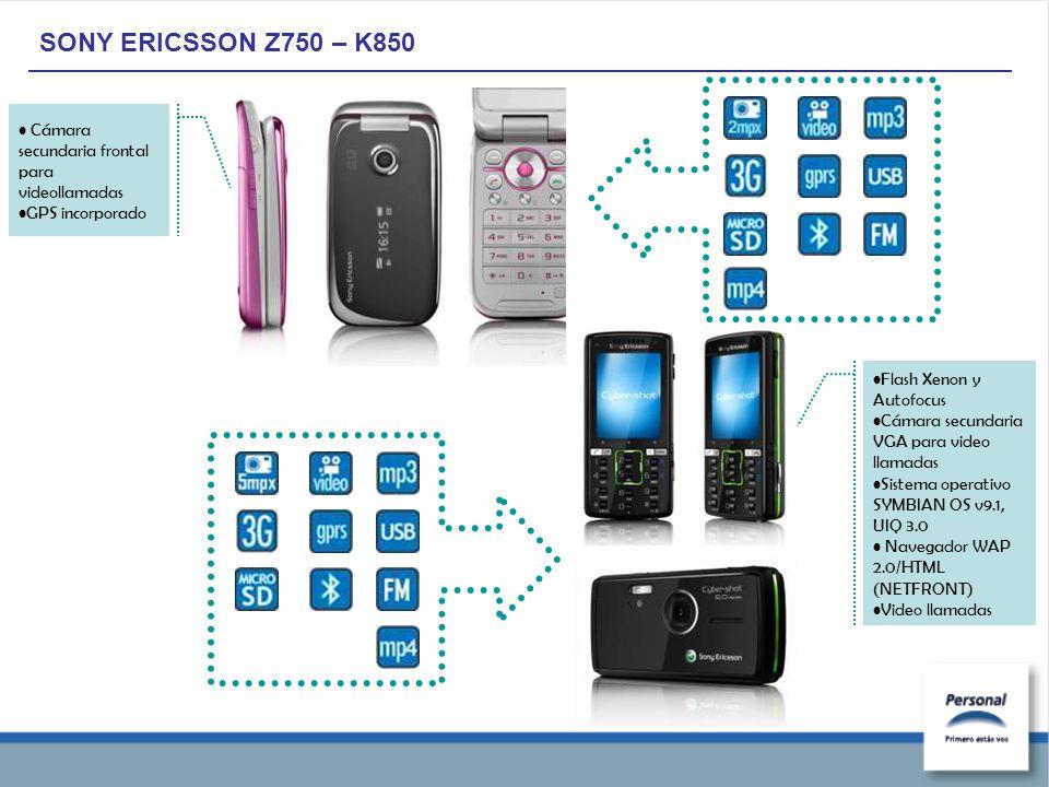 SONY ERICSSON Z750 – K850 Cámara secundaria frontal para videollamadas GPS incorporado Flash Xenon y Autofocus Cámara secundaria VGA para video llamadas Sistema operativo SYMBIAN OS v9.1, UIQ 3.0 Navegador WAP 2.0/HTML (NETFRONT) Video llamadas
