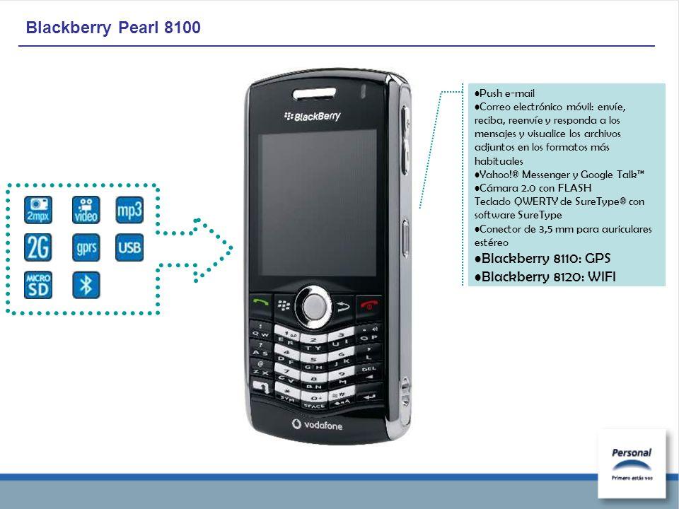 Blackberry Pearl 8100 Push e-mail Correo electrónico móvil: envíe, reciba, reenvíe y responda a los mensajes y visualice los archivos adjuntos en los formatos más habituales Yahoo!® Messenger y Google Talk Cámara 2.0 con FLASH Teclado QWERTY de SureType® con software SureType Conector de 3,5 mm para auriculares estéreo Blackberry 8110: GPS Blackberry 8120: WIFI