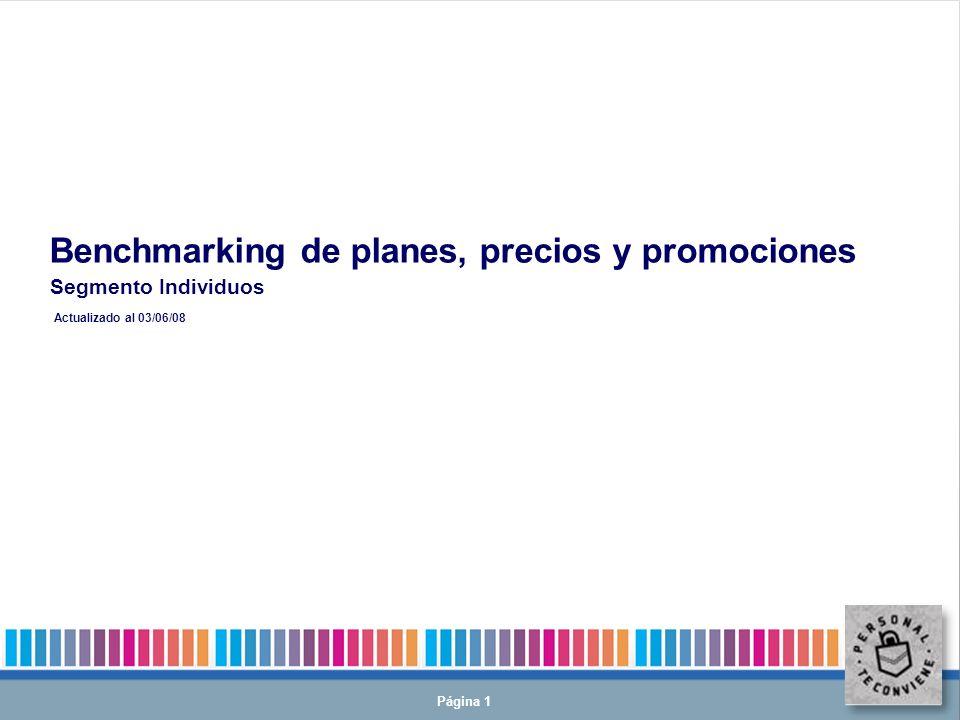 Página 1 Benchmarking de planes, precios y promociones Actualizado al 03/06/08 Segmento Individuos