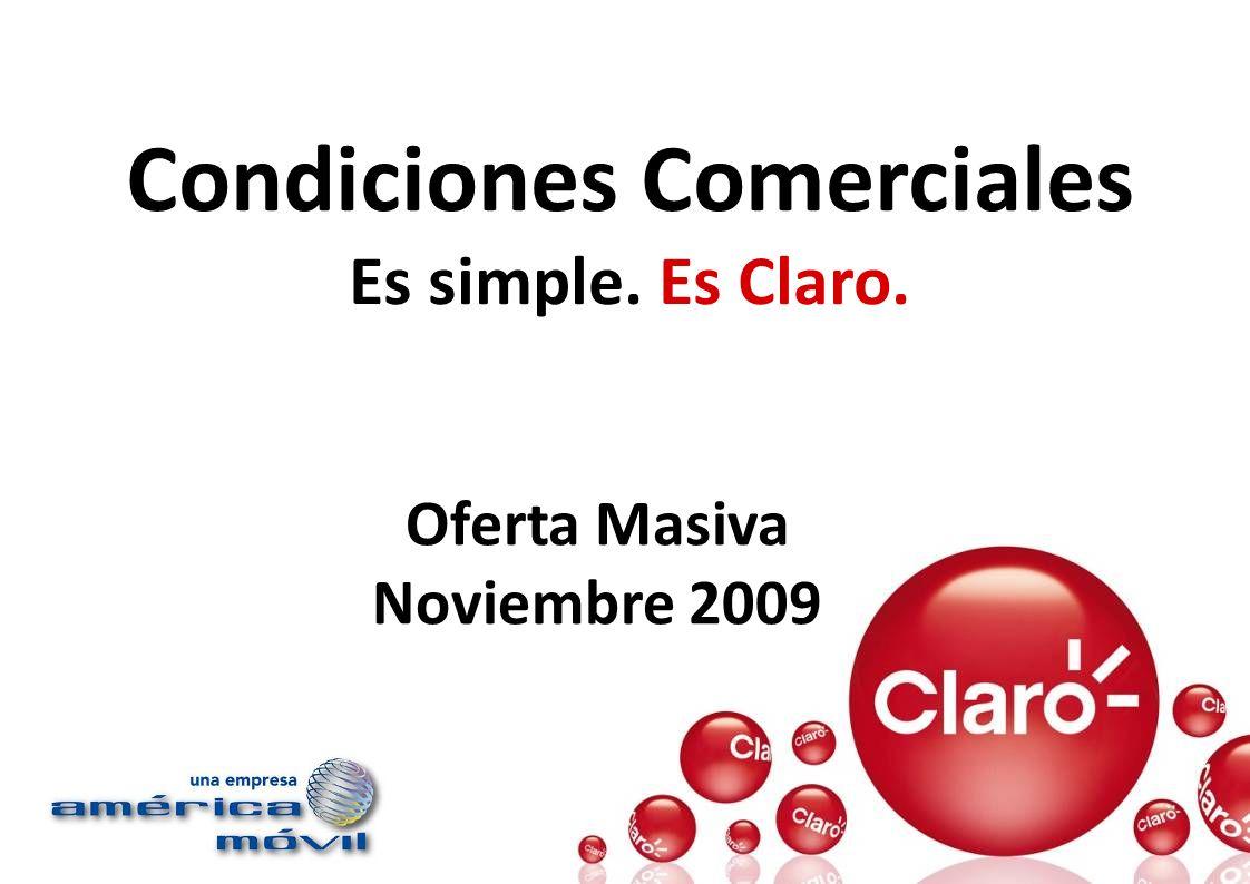 Condiciones Comerciales Es simple. Es Claro. Oferta Masiva Noviembre 2009