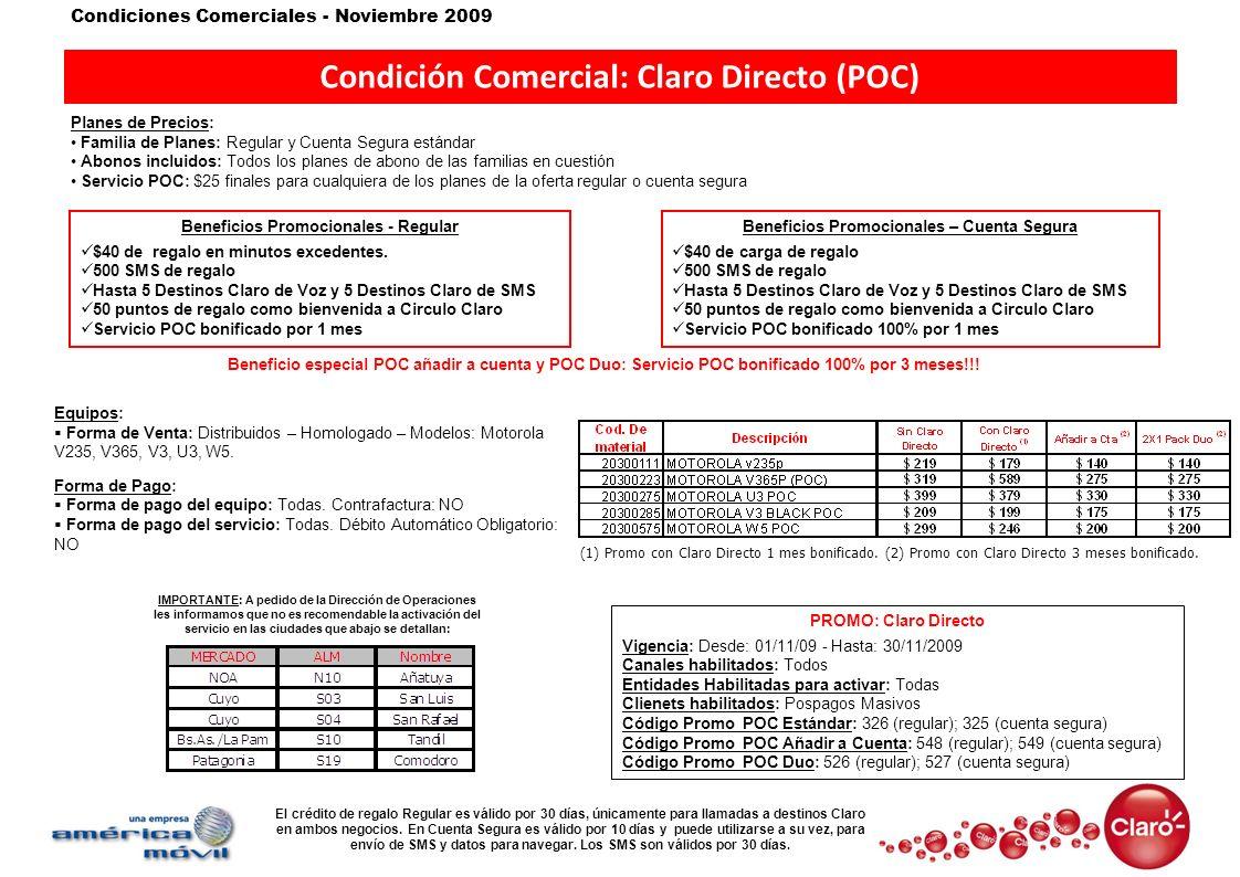 Condiciones Comerciales - Noviembre 2009 Condición Comercial: Claro Directo (POC) Planes de Precios: Familia de Planes: Regular y Cuenta Segura estánd