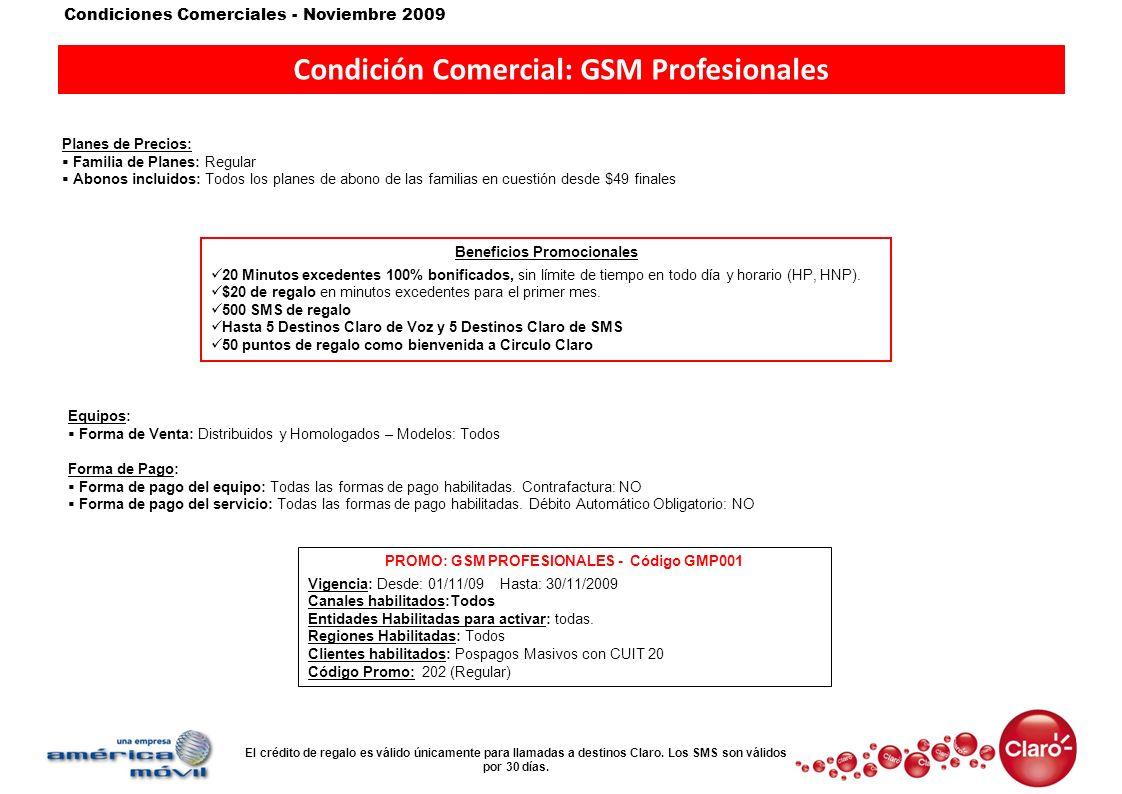 Condiciones Comerciales - Noviembre 2009 Condición Comercial: GSM Profesionales Planes de Precios: Familia de Planes: Regular Abonos incluidos: Todos