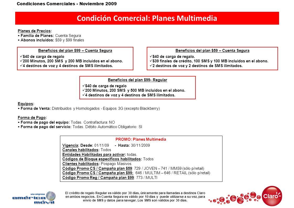 Condiciones Comerciales - Noviembre 2009 Condición Comercial: Planes Multimedia Planes de Precios: Familia de Planes: Cuenta Segura Abonos incluidos: