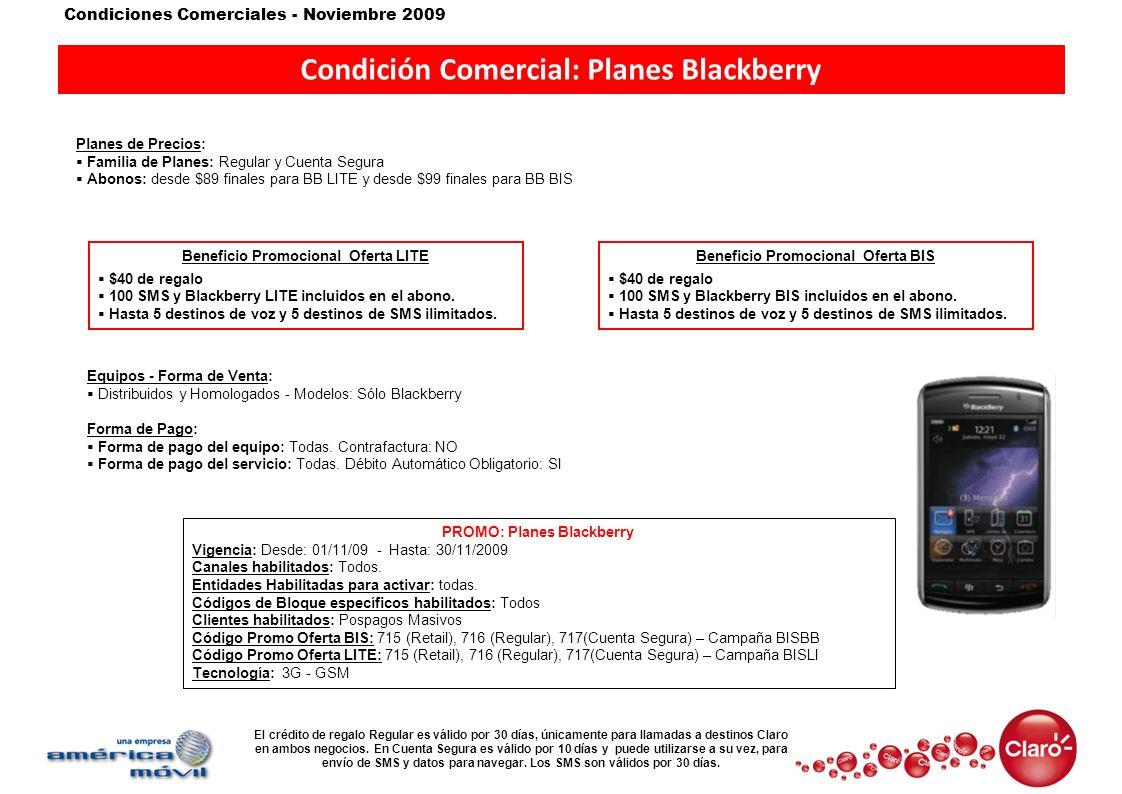Condiciones Comerciales - Noviembre 2009 Condición Comercial: Planes Blackberry Planes de Precios: Familia de Planes: Regular y Cuenta Segura Abonos: