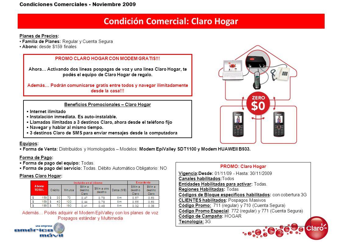 Condiciones Comerciales - Noviembre 2009 Condición Comercial: Claro Hogar Planes de Precios: Familia de Planes: Regular y Cuenta Segura Abono: desde $