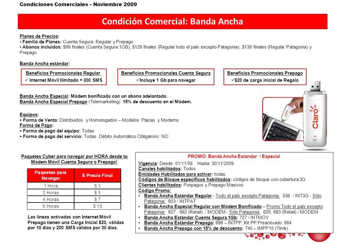 Condiciones Comerciales - Noviembre 2009 Condición Comercial: Banda Ancha Planes de Precios: Familia de Planes: Cuenta Segura, Regular y Prepago Abono
