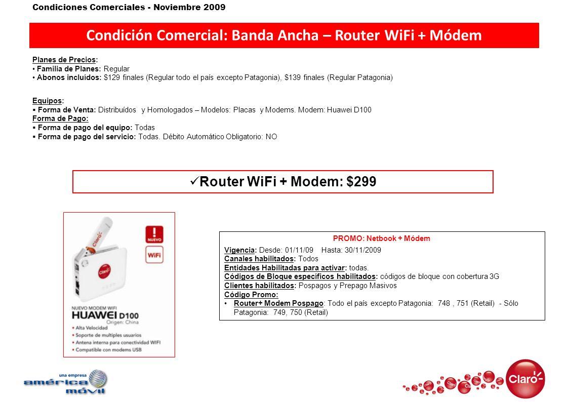 Condiciones Comerciales - Noviembre 2009 Condición Comercial: Banda Ancha – Router WiFi + Módem Planes de Precios: Familia de Planes: Regular Abonos i