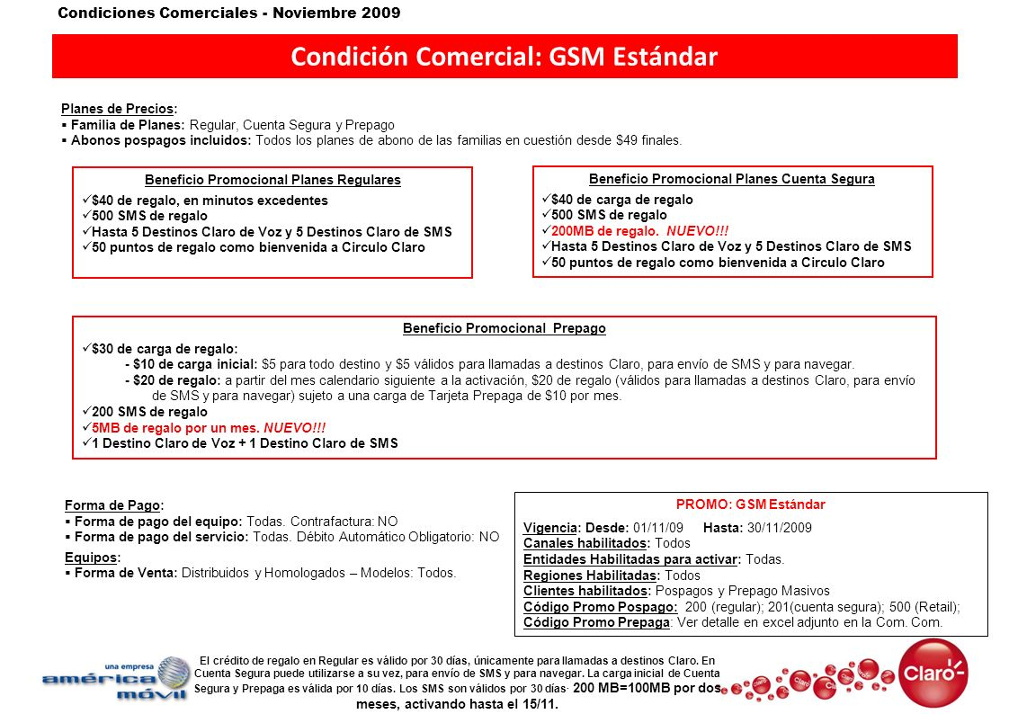 Condiciones Comerciales - Noviembre 2009 Condición Comercial: GSM Estándar Planes de Precios: Familia de Planes: Regular, Cuenta Segura y Prepago Abon