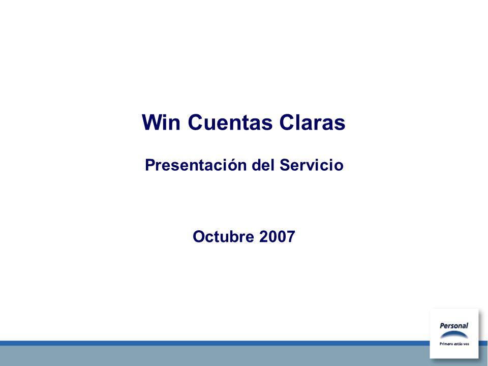 Descripción WIN Cuentas Claras es un Servicio de Valor Agregado que permite combinar: las ventajas de una línea con Factura Fija y Recarga de Crédito, y los beneficios de los servicios WIN.