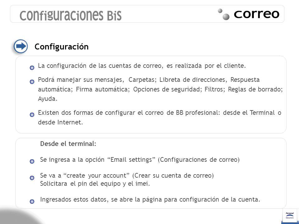 Configuración La configuración de las cuentas de correo, es realizada por el cliente. Podrá manejar sus mensajes, Carpetas; Libreta de direcciones, Re