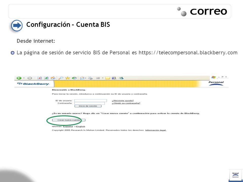 Configuración - Cuenta BIS Desde internet: La página de sesión de servicio BIS de Personal es https://telecompersonal.blackberry.com
