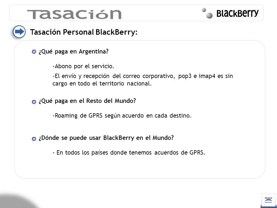 Tasación Personal BlackBerry: ¿Qué paga en Argentina? -Abono por el servicio. -El envío y recepción del correo corporativo, pop3 e imap4 es sin cargo