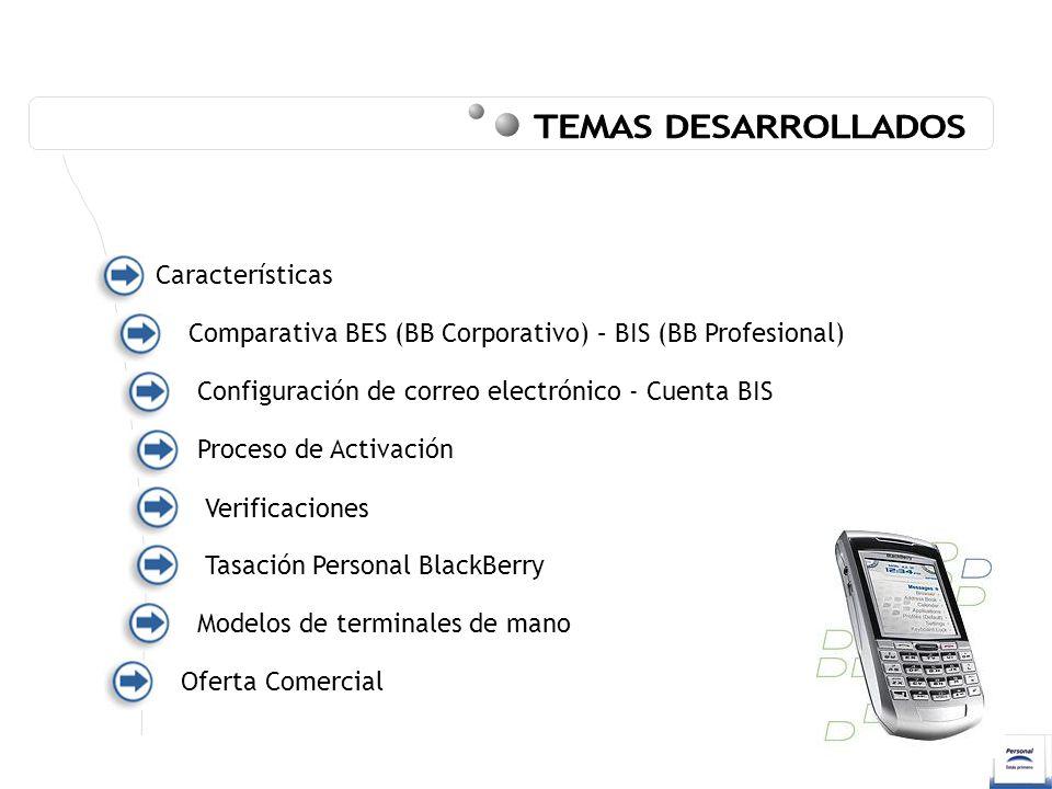 Características Configuración de correo electrónico - Cuenta BIS Comparativa BES (BB Corporativo) – BIS (BB Profesional) Proceso de Activación Verific