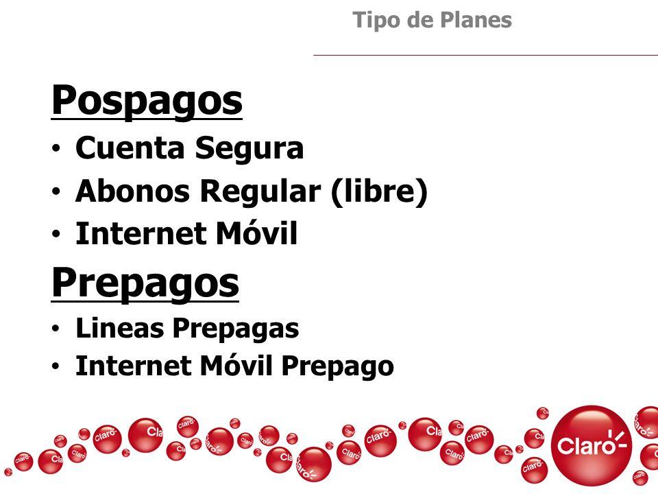 Pospagos Cuenta Segura Abonos Regular (libre) Internet Móvil Prepagos Lineas Prepagas Internet Móvil Prepago Tipo de Planes