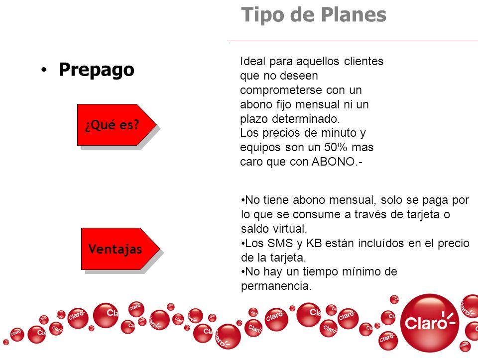 Prepago Tipo de Planes No tiene abono mensual, solo se paga por lo que se consume a través de tarjeta o saldo virtual. Los SMS y KB están incluídos en