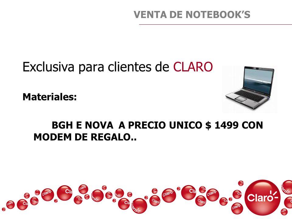 Exclusiva para clientes de CLARO Materiales: BGH E NOVA A PRECIO UNICO $ 1499 CON MODEM DE REGALO.. VENTA DE NOTEBOOKS