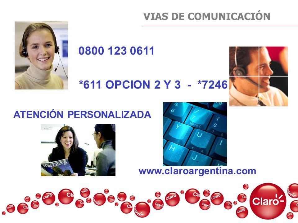 VIAS DE COMUNICACIÓN 0800 123 0611 *611 OPCION 2 Y 3 - *7246 ATENCIÓN PERSONALIZADA www.claroargentina.com