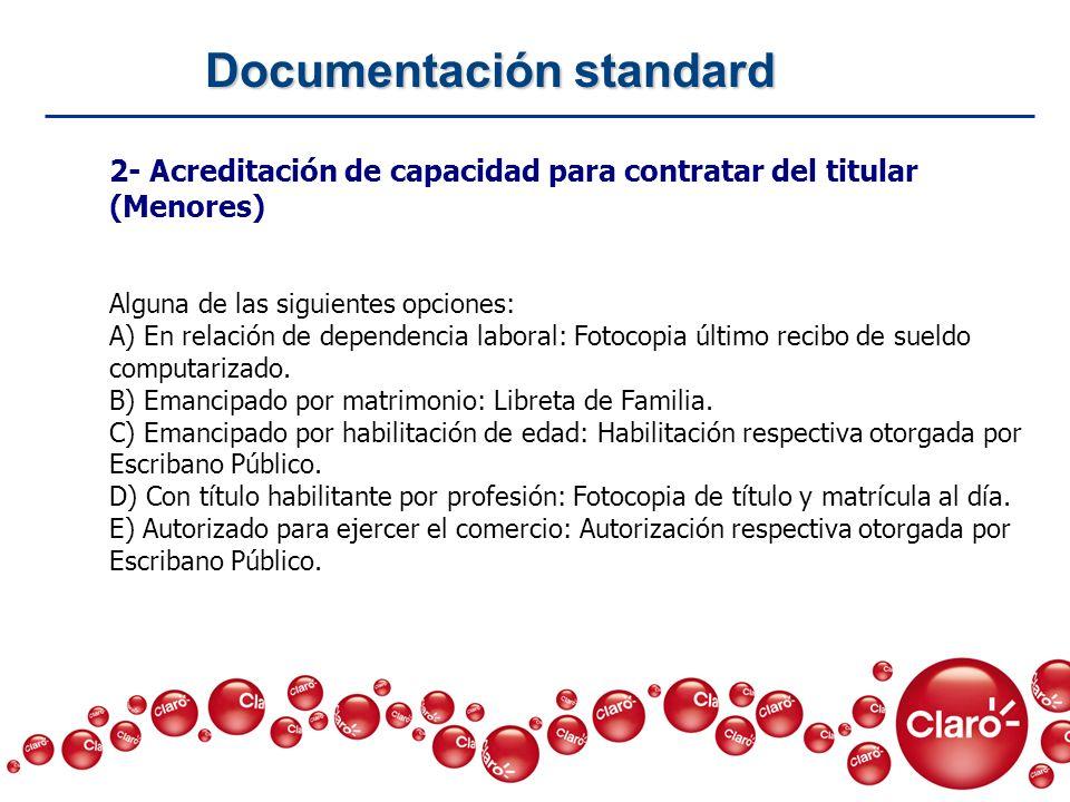 2- Acreditación de capacidad para contratar del titular (Menores) Alguna de las siguientes opciones: A) En relación de dependencia laboral: Fotocopia