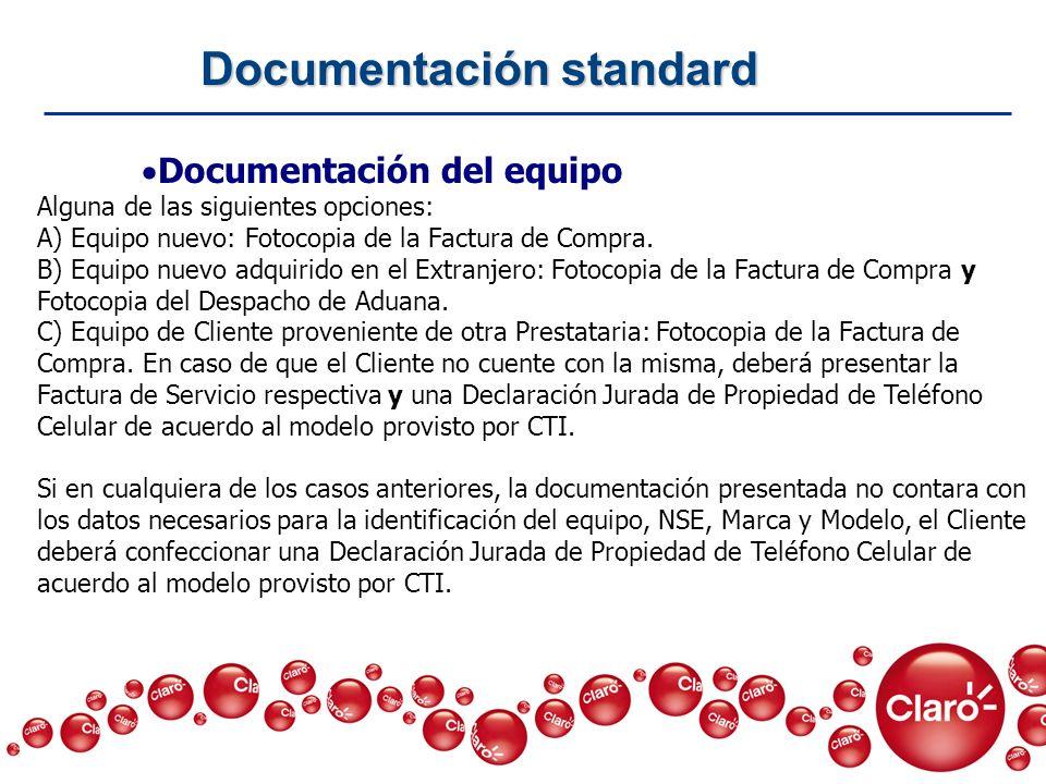 Documentación del equipo Alguna de las siguientes opciones: A) Equipo nuevo: Fotocopia de la Factura de Compra. B) Equipo nuevo adquirido en el Extran