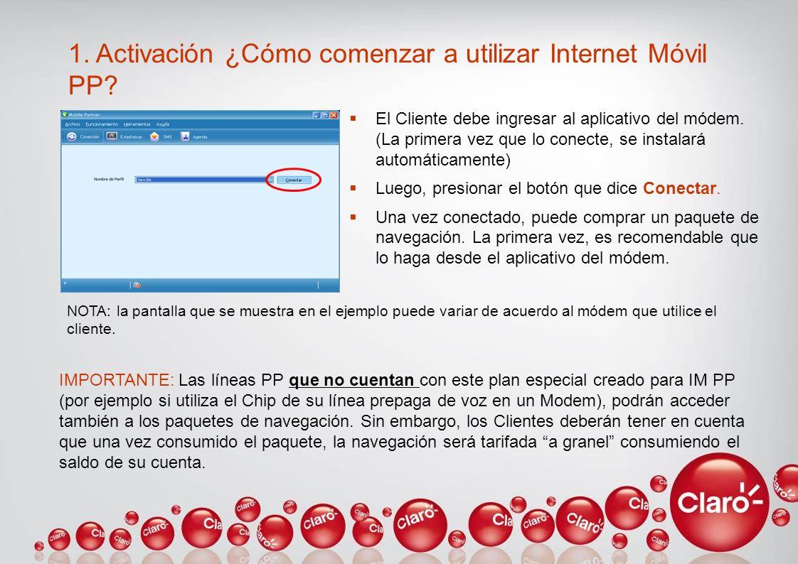 1. Activación ¿Cómo comenzar a utilizar Internet Móvil PP? El Cliente debe ingresar al aplicativo del módem. (La primera vez que lo conecte, se instal