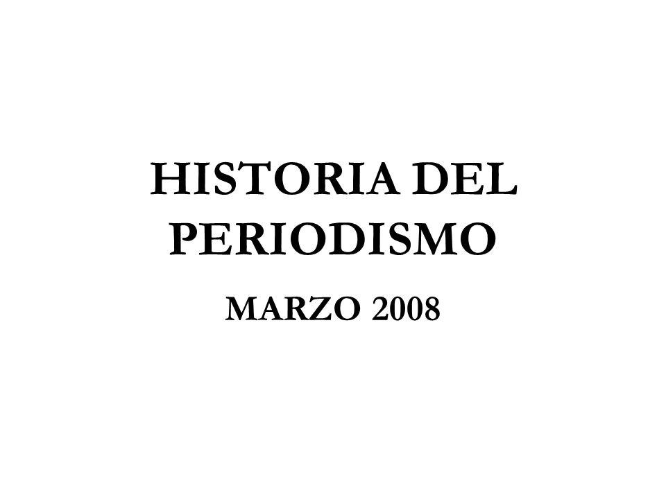 HISTORIA DEL PERIODISMO MARZO 2008