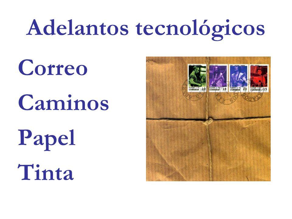 Adelantos tecnológicos Correo Caminos Papel Tinta