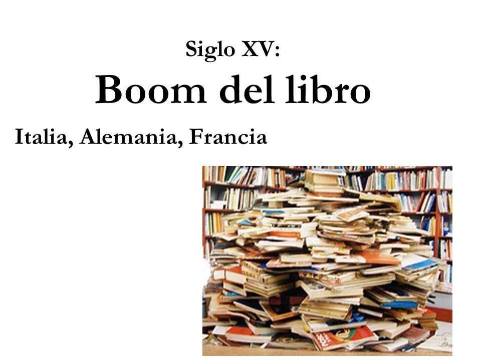 Siglo XV: Boom del libro Italia, Alemania, Francia