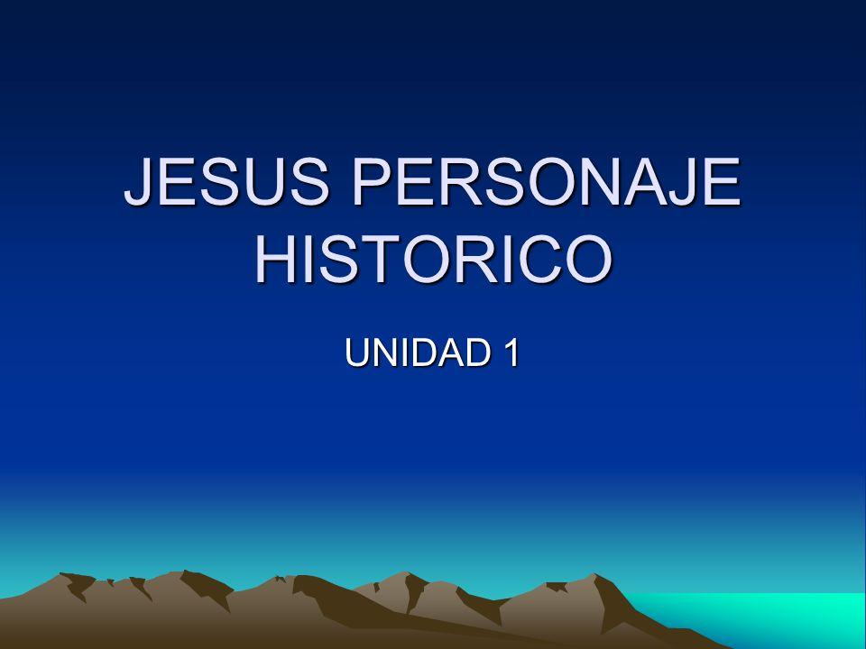 JESUS PERSONAJE HISTORICO UNIDAD 1