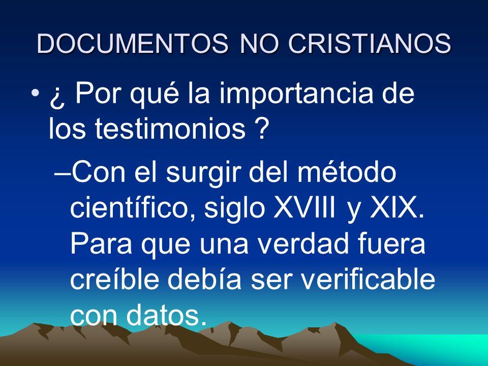 DOCUMENTOS NO CRISTIANOS –Muchos científicos y personas no creyentes defenderían que Jesús era un invento de los primeros cristianos, que nunca había existido
