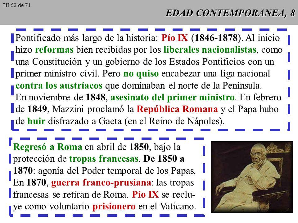 EDAD CONTEMPORANEA, 7 La explosión de sentimientos nacionales, favorecida por la polí- tica liberal, promovió en distintos países de Europa la emancip