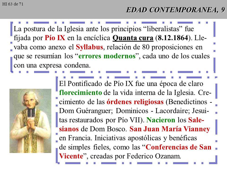 EDAD CONTEMPORANEA, 8 Pontificado más largo de la historia: Pío IX (1846-1878). Al inicio hizo reformas bien recibidas por los liberales nacionalistas