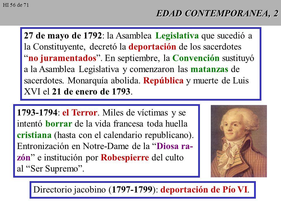 EDAD CONTEMPORANEA, 2 27 de mayo de 1792: la Asamblea Legislativa que sucedió a la Constituyente, decretó la deportación de los sacerdotes no juramentados.