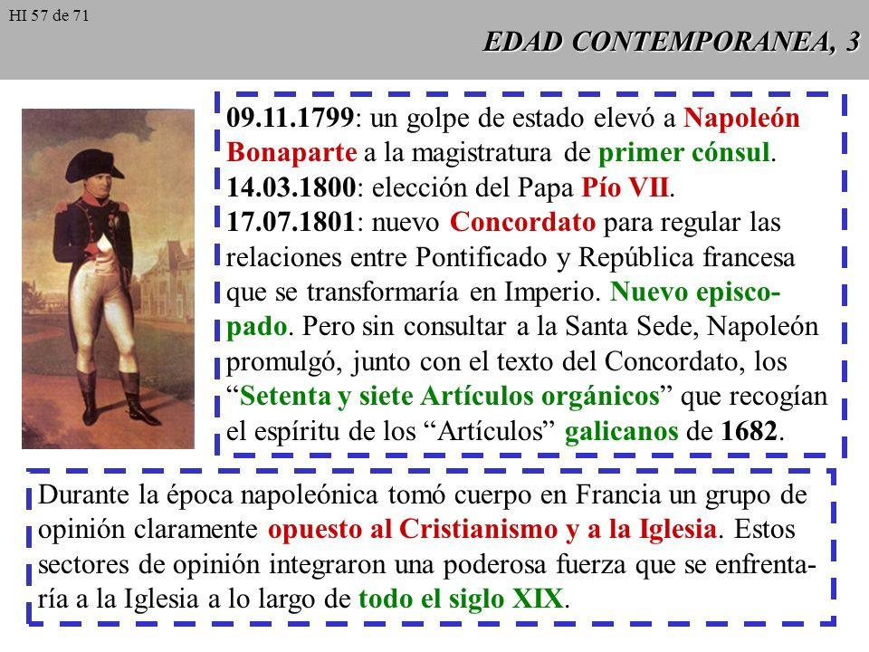 EDAD CONTEMPORANEA, 3 09.11.1799: un golpe de estado elevó a Napoleón Bonaparte a la magistratura de primer cónsul.