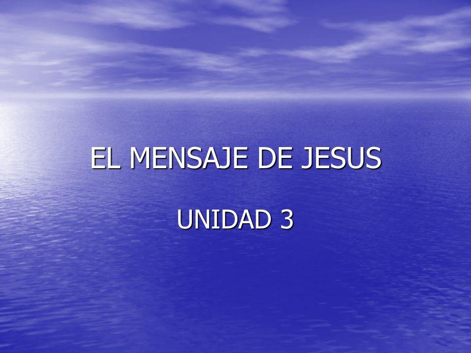 EL MENSAJE DE JESUS UNIDAD 3