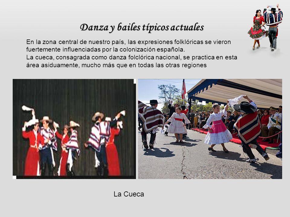 Danza y bailes típicos actuales La Cueca En la zona central de nuestro país, las expresiones folklóricas se vieron fuertemente influenciadas por la co