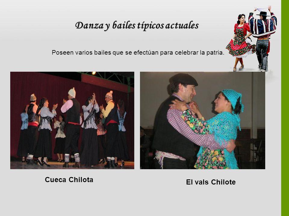 El vals Chilote Danza y bailes típicos actuales Cueca Chilota Poseen varios bailes que se efectúan para celebrar la patria.